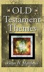 Old Testament Themes by Victor H. Matthews