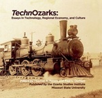 TechnOzarks: Essays in Technology, Regional Economy, and Culture by Thomas A. Peters and Paul L. Durham